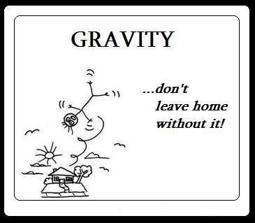 gravity - don't leave home without it