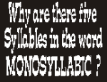 why are there five syllables in the word monosyllabic?