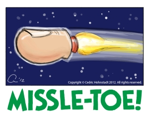 Missle-Toe cartoon!