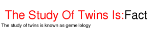 the-study-of-twins-is-known-as-gemellology-fact