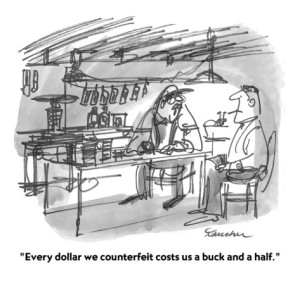 boris-drucker-every-dollar-we-counterfeit-costs-us-a-buck-and-a-half-cartoon