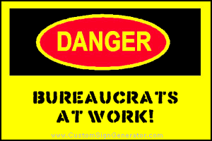 danger bureaucrats at work