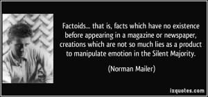 quote-factoids-that-is-facts-which-have-no-existence-before-appearing-in-a-magazine-or-newspaper-norman-mailer