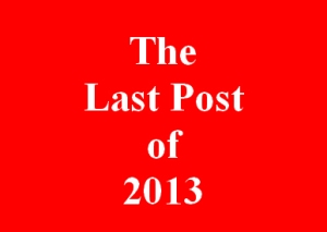 The Last Post Of 2013