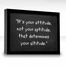 attitude and not your aptitude