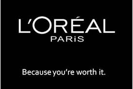 L'Oreal because you're worth it