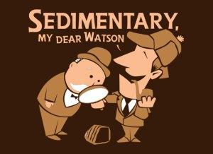 Sedimentary, my dear Watson