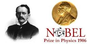 J.J. Thomson won the Nobel in Physics 1906