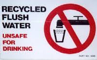 Recycled flush water unsafe for drinking