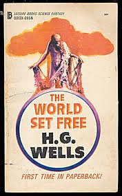 The World Set Free by H G Wells
