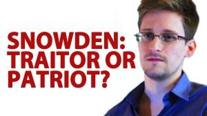 Snowden Traitor or Patriot